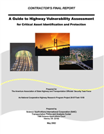 Cover of A GUIDE TO HIGHWAY VULNERABILITY ASSESSMENT FOR CRITICAL ASSET IDENTIFICATION AND PROTECTION